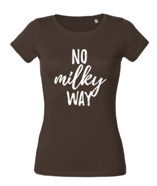 vegan tshirt No Milky Way - dames, chocoladebruin