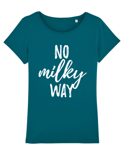 No Milky Way - vegan tshirt dames ocean depth